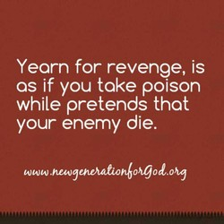 Yearn for revenge, is 