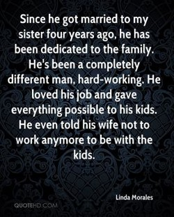 Since he got married to my 