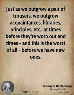 Just as we outgrow a pair of 