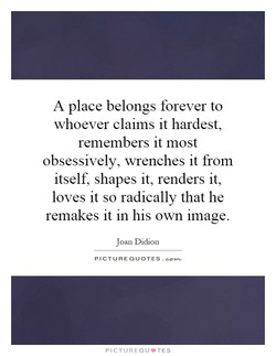 A place belongs forever to 