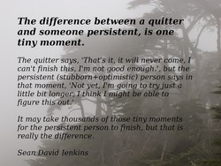 The difference between a quitter 