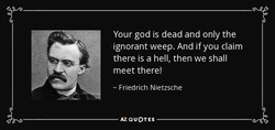 Your god is dead and only the 