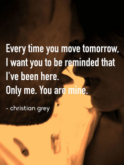 Every time you move tomorrow, 