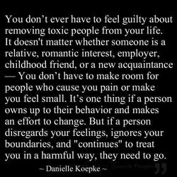 You don't ever have to feel guilty about 