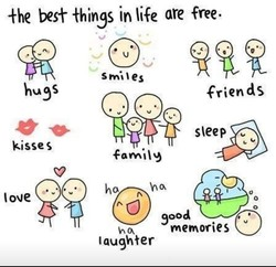 best khings in life are free. 