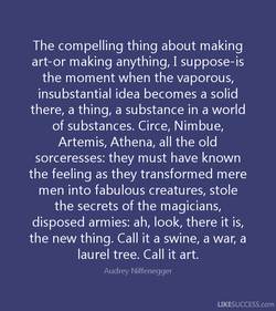 The compelling thing about making 