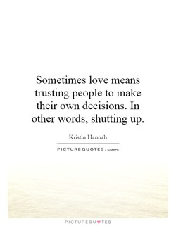 Sometimes love means 