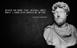WASTE NO MORE TIME ARGUING ABOUT 