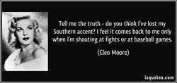 Tell me the truth - do you think I've lost my 