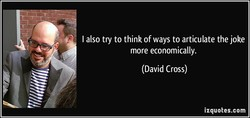 I also try to think of ways to articulate the joke 
