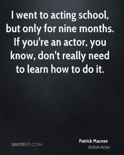 I went to acting school, 
