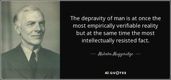 The depravity of man is at once the 