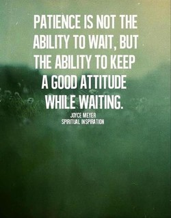 PATIENCE IS NOT THE 