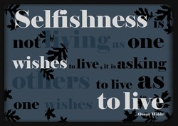 Selfishness 