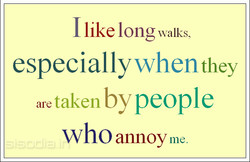 I like long walks, 