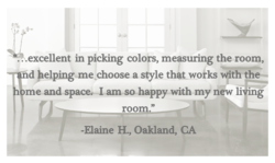 .. .excellent in picking colors, measuring the room, 