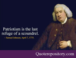 Patriotism is the last 