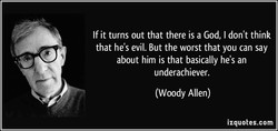 If it turns out that there is a God, I don't think 