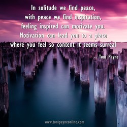 In solitude we find peace, 