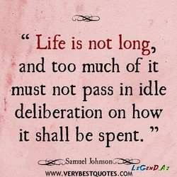 Life is not long, 
