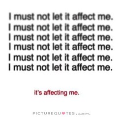 I mud not bt it affect me. 