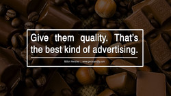 Give them quality. That's 