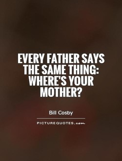 EVERY FATHER SAYS 