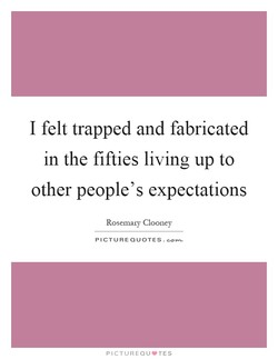 I felt trapped and fabricated 