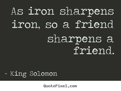 As iron sharpens 