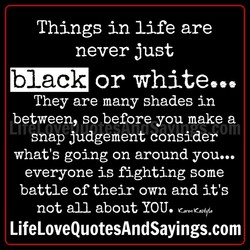 Things in life are 