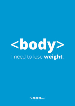 I need to lose weight. 