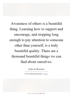 Awareness of others is a beautiful 