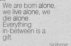 We are born alone, 