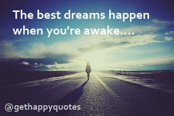 The best dreams happen 