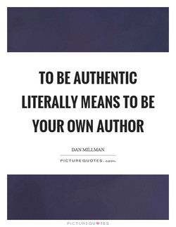 TO BE AUTHENTIC 