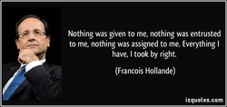 Nothing was given to me, nothing was entrusted 