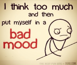 J think too much 