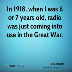 In 1918, when I was 6 
