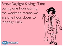 Screw Daylight Savings Time. 