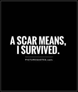 A SCAR MEANS, 