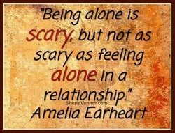 •Being alone 