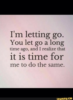 I'm letting go. 