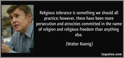 Religious tolerance is something we should all 