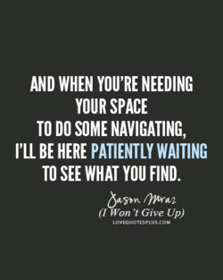 AND WHEN YOU'RE NEEDING 