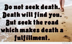 Do not seek death. 