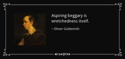 Aspiring beggary is 