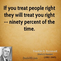 If you treat people right 