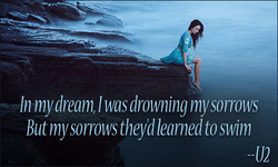 In my dream, Iwas drowning mysomws 