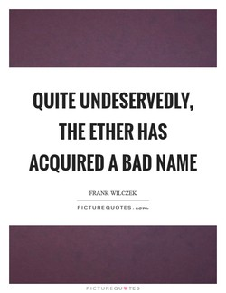 QUITE UNDESERVEDLY, 