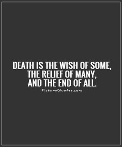 DEATH IS THE WISH OF SOME, 